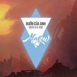 buon cua anh remix (single) - k-icm, dat g, masew