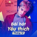 bai hat yeu thich thang 12/2017 - v.a