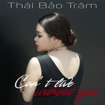 can't live without you (single) - thai bao tram