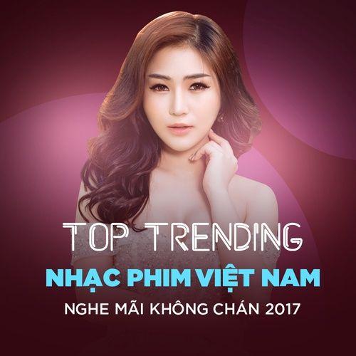 Nhạc Phim Việt Nam Hay Nhất 2017