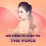 top 10 ca si noi tieng tu cuoc thi the voice viet - v.a