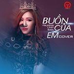 buon cua em cover (single) - truong linh dan