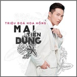 trieu doa hoa hong (single) - mai tien dung