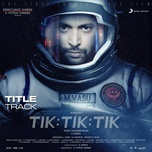 tik tik tik (title track) (frrom tik tik tik) (single) - d. imman, yuvanshankar raja, yogi b, sunitha sarathy