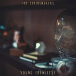 young (remixes) (single) - the chainsmokers