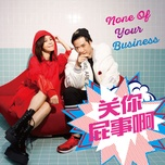none of your business (single) - banh giai tue (julia peng)