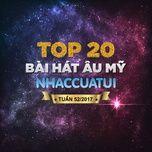 bxh bai hat au my nhaccuatui tuan 52/2017 - v.a