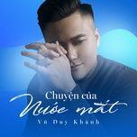 chuyen cua nuoc mat (single) - vu duy khanh