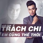 trach chi em cung the thoi (single) - minh tung