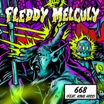 668 (single) - fleddy melculy, king hiss