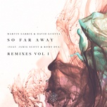 so far away (remixes vol. 1) (ep) - martin garrix, david guetta, jamie scott, romy dya