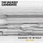 danger to myself (deluxe) - the unlikely candidates
