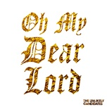 oh my dear lord (single) - the unlikely candidates