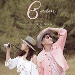 6 nam (single) - hoang ky nam, rtee