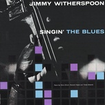 singin' the blues - jimmy witherspoon