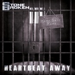heartbeat away (single) - stone broken