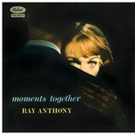 moments together - ray anthony, his orchestra