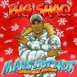 man's not hot (single) - big shaq