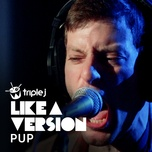 you don't get me high anymore (triple j like a version) (single) - pup