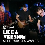 children (triple j like a version) (single) - sleepmakeswaves