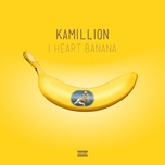 i heart banana (single) - kamillion