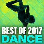 best of 2017 dance - v.a