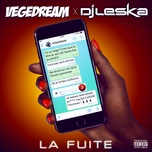 la fuite (vegedream x dj leska / edit mix) (single) - vegedream, dj leska