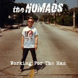 working for the man (single) - the nomads