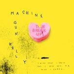 the break up (single) - machine gun kelly