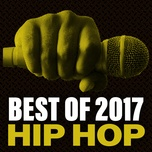 best of 2017 hip hop - v.a