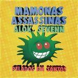 pelados em santos (single) - mamonas assassinas, alok, sevenn