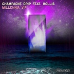 millenna (vip) (single) - champagne drip, hollis