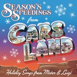 season's speedings from cars land: holiday songs from mater & luigi - larry the cable guy, tony shalhoub