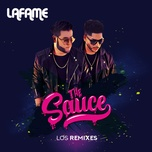 the sauce (los remixes) - lafame
