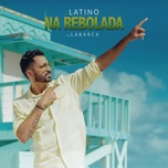 na rebolada (single) - latino, labarca