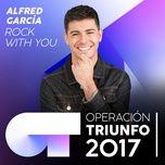 rock with you (operacion triunfo 2017) (single) - alfred garcia