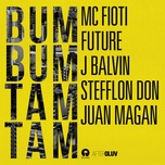 bum bum tam tam (single) - mc fioti, future, j balvin, stefflon don, juan magan