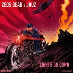 lights go down (single) - zeds dead, jauz