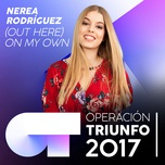(out here) on my own (operacion triunfo 2017) (single) - nerea rodriguez