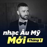 nhac au my moi thang 01/2018 - v.a