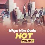 nhac han quoc hot thang 01/2018 - v.a