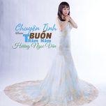 chuyen tinh buon tram nam - huong ngoc van