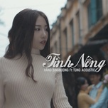 tinh nong (single) - hang bingboong, tung acoustic