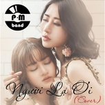 nguoi la oi cover (single) - p.m band