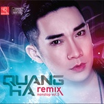 quang ha nonstop remix (vol. 5) - quang ha