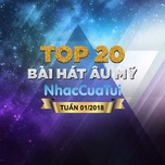 top 20 bai hat au my tuan 01/2018 - v.a