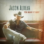 you make it easy (single) - jason aldean