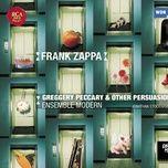 ensemble modern plays frank zappa: greggery peccary & other persuasions - ensemble modern, frank zappa