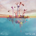 not too late (single) - moon taxi