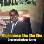 majestuoso cha cha cha (remasterizado) - orq. enrique jorrin